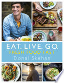 Eat  Live  Go   Fresh Food Fast Book PDF