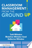 Classroom Management From the Ground Up Book