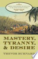 Mastery  Tyranny  and Desire