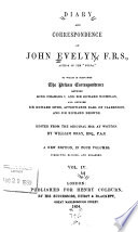 Diary and Correspondence of John Evelyn  F R S   Author of the  Sylva
