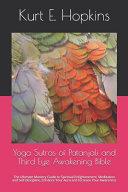 Yoga Sutras of Patanjali and Third Eye Awakening Bible Book