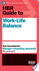 Hbr Guide To Work Life Balance