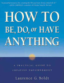 How to Be  Do  Or Have Anything