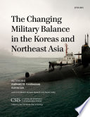 The Changing Military Balance in the Koreas and Northeast Asia