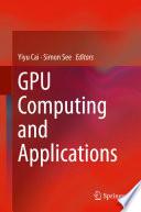 GPU Computing and Applications Book