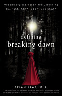 Defining Breaking Dawn: Vocabulary Workbook for Unlocking the SAT, ACT, GED, and SSAT ebook