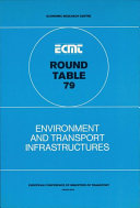 ECMT Round Tables Environment and Transport Infrastructure Report of the Seventy-Ninth Round Table on Transport Economics Held in Paris on 8-9 December 1988
