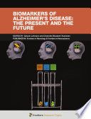 Biomarkers of Alzheimer s Disease  The Present and the Future