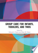 Group Care for Infants  Toddlers  and Twos
