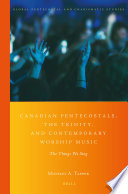 Canadian Pentecostals The Trinity And Contemporary Worship Music