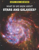 What Do We Know about Stars and Galaxies   John Farndon