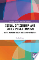 Sexual Citizenship and Queer Post Feminism
