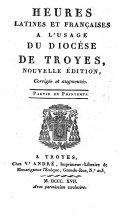 Heures latines et françaises à l'usage du diocèse de Troyes