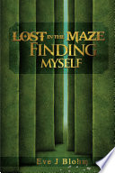 Lost in the Maze Finding Myself