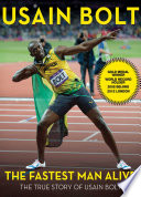 """The Fastest Man Alive: The True Story of Usain Bolt"" by Usain Bolt"