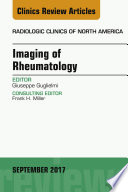 Imaging Of Rheumatology An Issue Of Radiologic Clinics Of North America E Book Book PDF