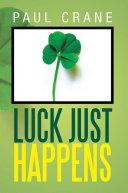 Luck Just Happens