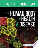"""The Human Body in Health & Disease E-Book"" by Kevin T. Patton, Gary A. Thibodeau"