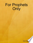 For Prophets Only