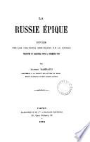La Russie épique, étude sur les chansons héroïques de la Russie