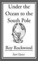 Under the Ocean to the South Pole [Pdf/ePub] eBook