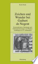 Zeichen und Wunder bei Guibert de Nogent  : Kommunikation, Deutungen und Funktionalisierungen von Wundererzählungen im 12. Jahrhundert