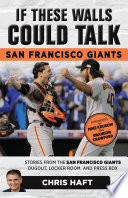 If These Walls Could Talk  San Francisco Giants