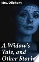 A Widow's Tale, and Other Stories