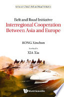 Belt And Road Initiative Interregional Cooperation Between Asia And Europe Book PDF