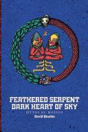 Feathered Serpent Dark Heart Of Sky