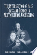 The Intersection Of Race Class And Gender In Multicultural Counseling Book PDF