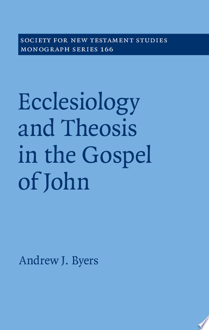 Ecclesiology and Theosis in the Gospel of John