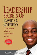 Leadership Secrets of David O, Oyedepo