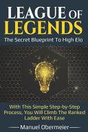 League Of Legends   The Secret Blueprint To High Elo