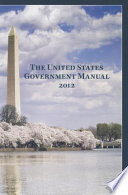 The United States Government Manual 2012