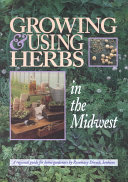 Growing Using Herbs In The Midwest