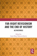 Far Right Revisionism and the End of History