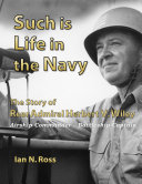 Such is Life in the Navy   The Story of Rear Admiral Herbert V  Wiley   Airship Commander  Battleship Captain