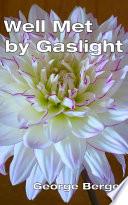 Well Met by Gaslight