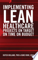 Implementing Lean Healthcare Projects on Target on Time on Budget Book