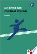 Mit Erfolg zum Zertifikat Deutsch  : Testbuch