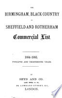 The Birmingham commercial list [afterw.] The Birmingham & district and Sheffield & Rotherham commercial list [afterw.] The Birmingham, Black county (the Potteries) and Sheffield and Rotherham commercial list