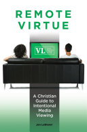 Remote Virtue: A Christian Guide to Intentional Media Viewing Pdf/ePub eBook