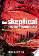 """The Skeptical Environmentalist: Measuring the Real State of the World"" by Bjørn Lomborg, Michael Hugh Matthews, University of Cambridge (Gran Bretaña)"