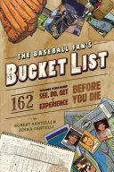 The Baseball Fan s Bucket List