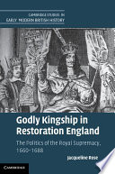 Godly Kingship In Restoration England Book