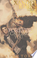 Forever Calling You (Xander Barns Series Book 4)