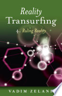 """""""Reality Transurfing 4: Ruling Reality"""" by Vadim Zeland"""