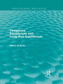 Temporary Equilibrium and Long-Run Equilibrium (Routledge Revivals) Pdf/ePub eBook