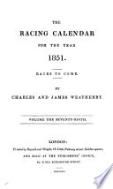 The Racing Calendar For The Year 1851 Races To Come Volume The Seventy Ninth
